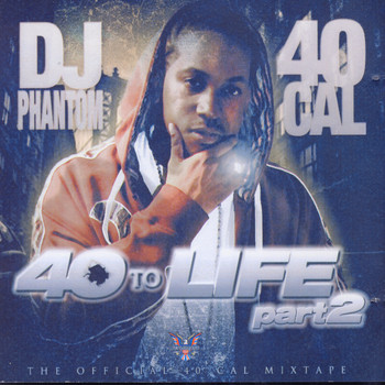 40 Cal - 40 To Life Part 2 (Explicit)