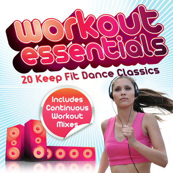 Various Artists - Workout Essentials - 20 Keep Fit Dance Classics (Includes Continuous Mixes)