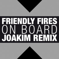 Friendly Fires - On Board