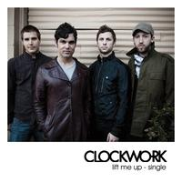 Clockwork - Lift Me Up
