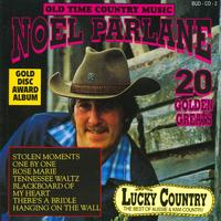 Noel Parlane - Old Time Country Music - 20 Golden Greats