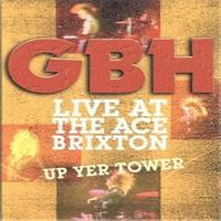 GBH - Live At The Ace, Brixton (Explicit)