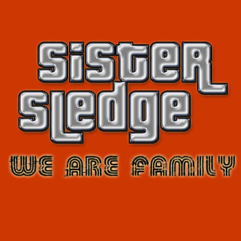 Sister Sledge - We Are Family