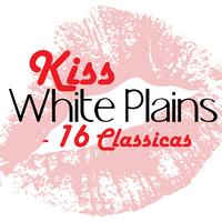 White Plains - Kiss - 16 Classics