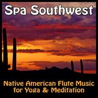 Various Artists - Spa Southwest - Native American Flute Music For Yoga & Meditation