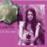 Susanna - Let It Be Me