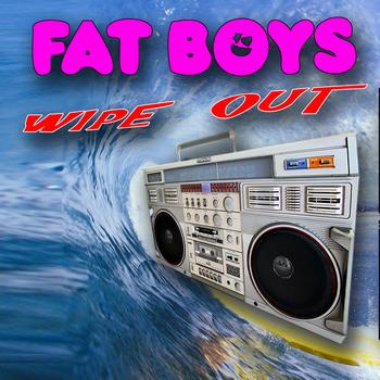 Fat Boys - Wipeout (Re-Recorded Versions)