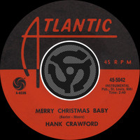 Hank Crawford - Merry Christmas Baby / Read 'Em And Weep [Digital 45]
