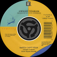 Dwight Yoakam - Santa Can't Stay / The Christmas Song (Chestnuts Roasting on an Open Fire) (45 Version)