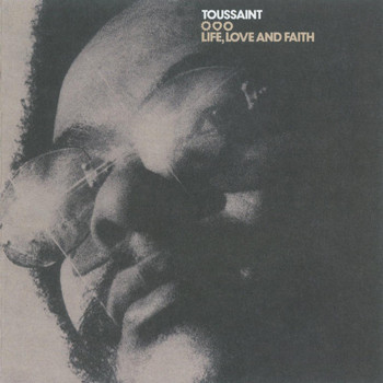 Allen Toussaint - Life, Love And Faith