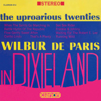 Wilbur De Paris - The Uproarious Twenties: Wilbur De Paris In Dixieland