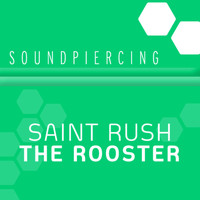 Saint Rush - The Rooster