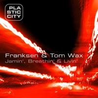 Franksen & Tom Wax - Jamin', Breathin' & Livin'