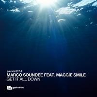 Marco Soundee feat. Maggie Smile - Get It All Down