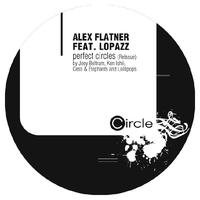 Alex Flatner feat. Lopazz - Perfect Circles (Re-Issue)