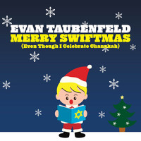 Evan Taubenfeld - Merry Swiftmas [Even Though I Celebrate Chanukah]