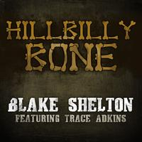 Blake Shelton - Hillbilly Bone [feat. Trace Adkins]