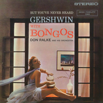 Don Ralke - But You've Never Heard Gershwin with Bongos