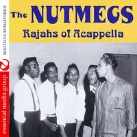 The Nutmegs - Rajahs Of Acappella (Digitally Remastered)