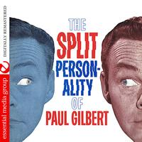 Paul Gilbert - The Split Personality Of Paul Gilbert (Digitally Remastered)
