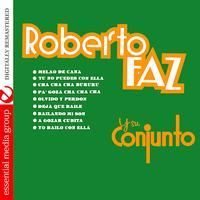 Roberto Faz - Roberto Faz Y Su Conjunto (Digitally Remastered)