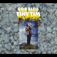 Tiny Tim - God Bless Tiny Tim: The Complete Reprise Studio Masters... And More