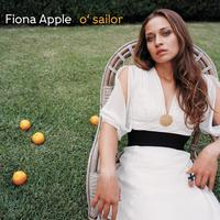Fiona Apple - O' Sailor