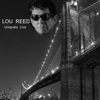 Lou Reed - Uniquely Live
