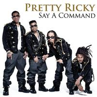 Pretty Ricky - Say A Command (Explicit)