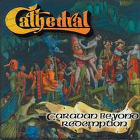 Cathedral - Caravan Beyond Redemption