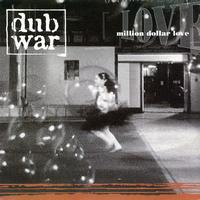 Dub War - Million Dollar Love