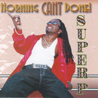 Super P - Horning Can't Done