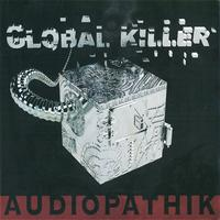 Audiopathik - Global Killer