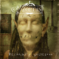 Mortiis - Decadent & Desperate