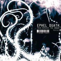 Ephel Duath - Pain Remixes The Known