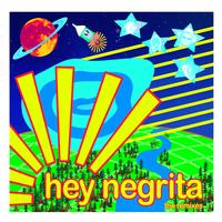 hey Negrita - The Remixes