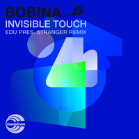 Bobina - Invisible Touch (Edu pres. 5tranger Remix)