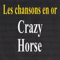 Crazy Horse - Les chansons en or - Crazy Horse