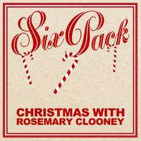 Rosemary Clooney - Six Pack: Christmas with Rosemary Clooney - EP