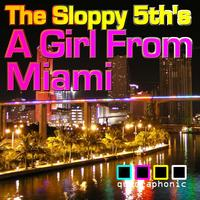 The Sloppy 5th's - A girl from miami