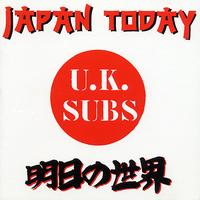 UK Subs - Japan Today (Explicit)