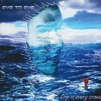 Eye To Eye - One In Every Crowd