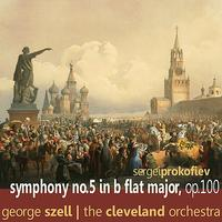 The Cleveland Orchestra - Prokofiev: Symphony No. 5 in B Flat Major, Op. 300