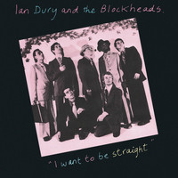 Ian Dury - I Want To Be Straight (Explicit)