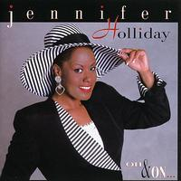 Jennifer Holliday - On & On