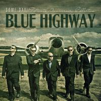 Blue Highway - Some Day: Fifteenth Anniversary Collection