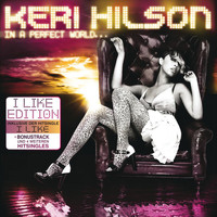 Keri Hilson - In A Perfect World... (I Like Edition)