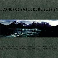 Ivano Fossati - Not One Word