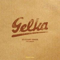 Gelka - So many ways - the single