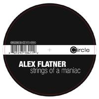 Alex Flatner - Strings Of A Maniac
